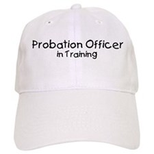 Probation Officer in Training Baseball Cap