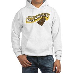 Gotta Have More Cowbell Hoodie