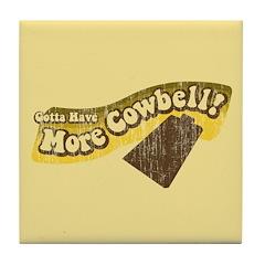 Gotta Have More Cowbell Tile Coaster