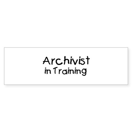Archivist in Training Bumper Sticker