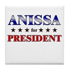 ANISSA for president Tile Coaster