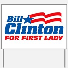 Bill Clinton For First Lady Yard Sign
