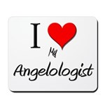 I Love My Angelologist Mousepad