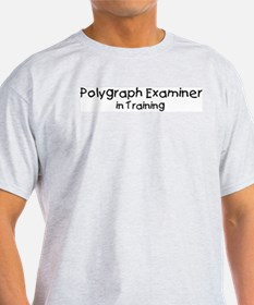 Polygraph Examiner in Trainin T-Shirt