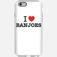 I Love BANJOES iPhone 6/6s Tough Case