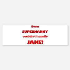 SuperNanny Couldn't Handle Ja Bumper Bumper Bumper Sticker