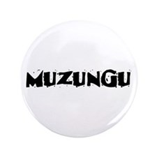 "Muzungu 3.5"" Button"