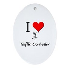 I Love My Air Traffic Controller Oval Ornament