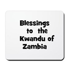 Blessings  to  the  Kwandu of Mousepad