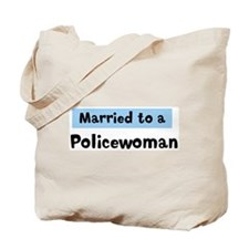 Married to: Policewoman Tote Bag