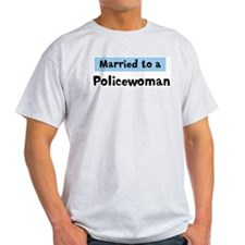 Married to: Policewoman T-Shirt