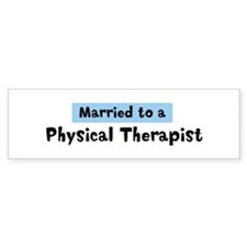 Married to: Physical Therapis Bumper Bumper Sticker