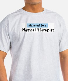Married to: Physical Therapis T-Shirt