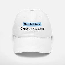 Married to: Cruise Director Baseball Baseball Cap