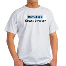 Married to: Cruise Director T-Shirt