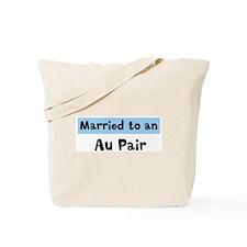 Married to: Au Pair Tote Bag