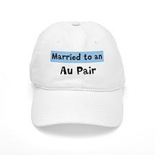 Married to: Au Pair Baseball Cap
