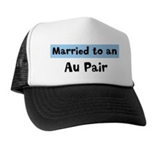 Married to: Au Pair Trucker Hat