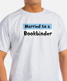 Married to: Bookbinder T-Shirt