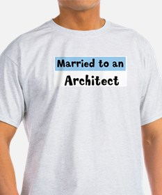 Married to: Architect T-Shirt