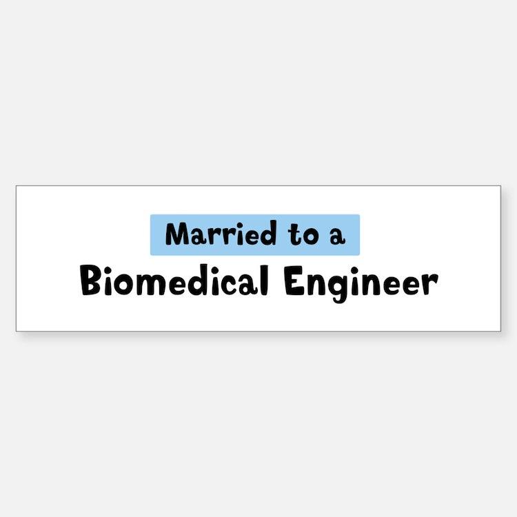 Married to: Biomedical Engine Bumper Bumper Bumper Sticker