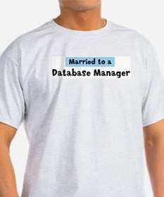 Married to: Database Manager T-Shirt