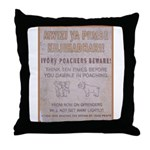 Poachers Beware Throw Pillow