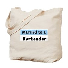 Married to: Bartender Tote Bag