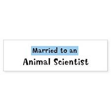 Married to: Animal Scientist Bumper Bumper Sticker