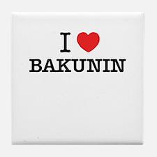 I Love BAKUNIN Tile Coaster