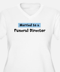 Married to: Funeral Director T-Shirt
