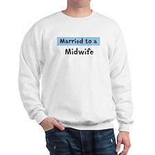 Married to: Midwife Sweatshirt