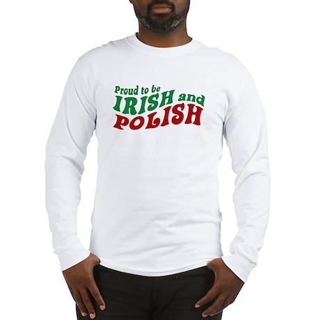 Proud Irish and Polish Long Sleeve T-Shirt