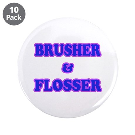 """Brush & Floss your teeth 3.5"""" Button (10 pack)"""