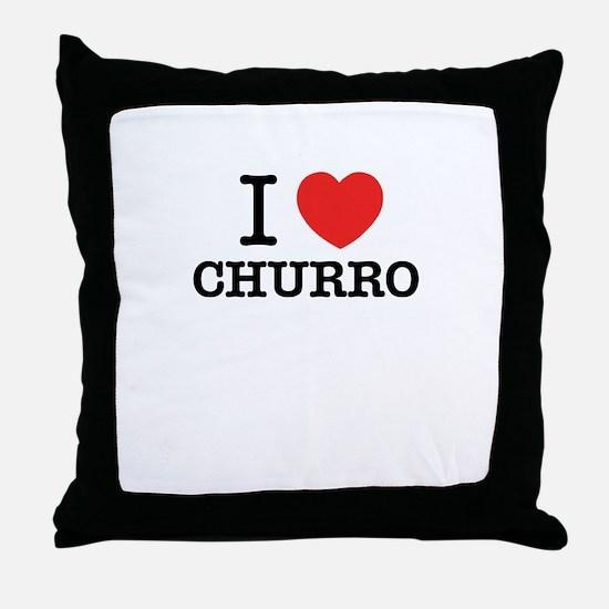 I Love CHURRO Throw Pillow