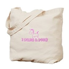 I Want A Pony Light Pink Tote Bag