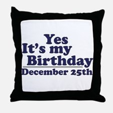 December 25th Birthday Throw Pillow