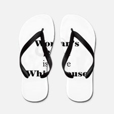 A Woman's Place is in the White House Flip Flops
