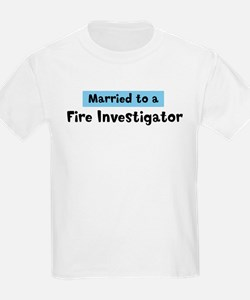 Married to: Fire Investigator T-Shirt