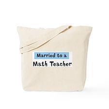 Married to: Math Teacher Tote Bag