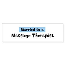 Married to: Massage Therapist Bumper Bumper Sticker