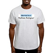 Married to: Fashion Designer T-Shirt