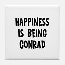 Happiness is being Conrad Tile Coaster