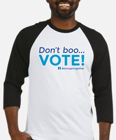 Don't boo... Vote! #strongertogether Baseball Jers