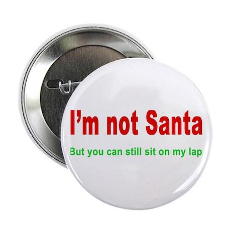 "I'm Not Santa 2.25"" Button"
