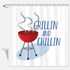 Grillin And Chillin Shower Curtain
