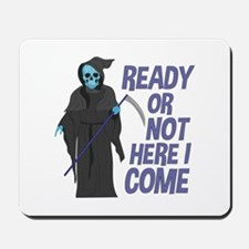 Ready Or Not Mousepad