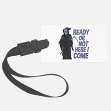 Ready Or Not Luggage Tag