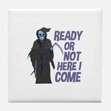 Ready Or Not Tile Coaster