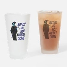 Ready Or Not Drinking Glass
